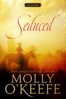 Molly O'Keefe - Seduced