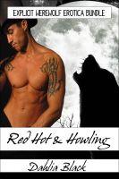 Dahlia Black - Red Hot & Howling - Explicit Werewolf Erotica Bundle