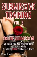 Elizabeth Cramer - Submissive Training Vol. 3: Online Submission - 25 Things You Must Know To Have A Safe, Fun, Kinky, & Fulfilling BDSM Relationship Online
