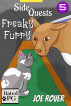 Freaky Furry (Side Quest #5) by Joe Rover