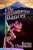 Kevin Chapman - The Japanese Dancer