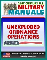 Progressive Management - 21st Century U.S. Military Manuals: Multiservice Procedures for Unexploded Ordnance Operations (FM 3-100.38) UXO, UXB, Unexploded Bombs (Value-Added Professional Format Series)