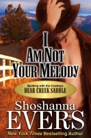 Shoshanna Evers - I am Not Your Melody (steamy cowboy romance)