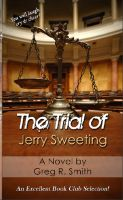 Greg Smith - The Trial of Jerry Sweeting