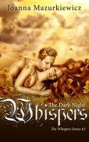 Joanna Mazurkiewicz - The Dark Night Whispers (The Whispers series #2)