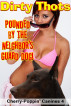 Pounded by the Neighbor's Guard Dog! by Dirty Thots