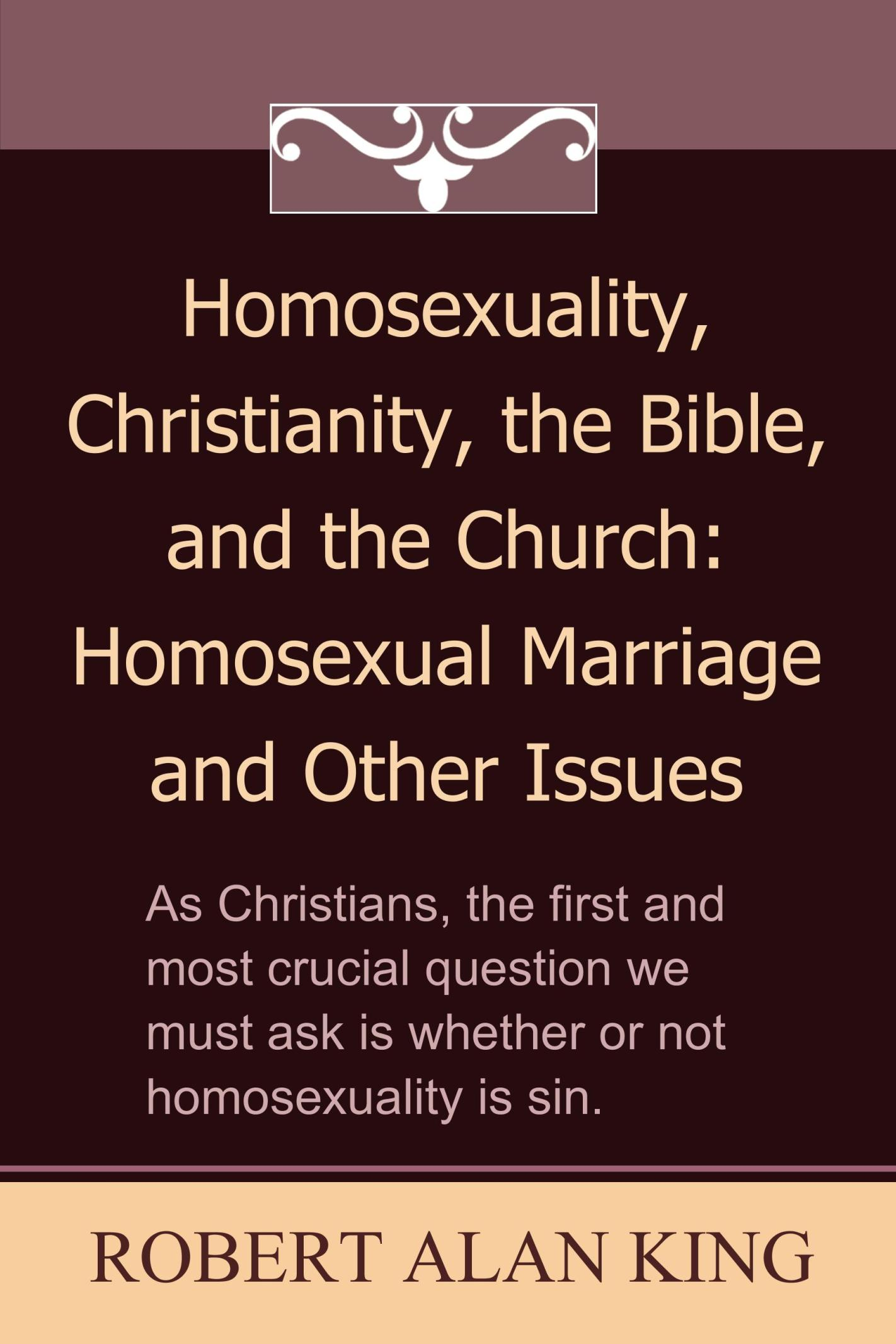 homosexuality and christianity Read this full essay on homosexuality and christianity the way people ultimately view homosexuality, whether in religion, politics or modern popular culture.
