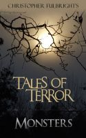 Christopher Fulbright - Tales of Terror: Monsters