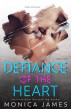Defiance Of The Heart (Book 2) by Monica James