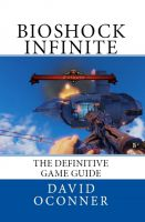 David Oconner - Bioshock Infinite The Definitive Game Guide
