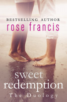 Rose Francis - Sweet Redemption: The Duology