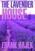 The Lavender House by Frank Hajek