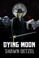 Shawn Oetzel - Dying Moon