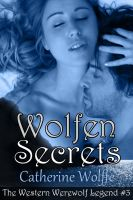 Cover for 'Wolfen Secrets (The Western Werewolf Legend #3)'