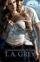 T. A. Grey - The Silent Princess (The MacKellen Alphas, book 2)
