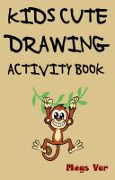 Megs Var - The Kids Cute Drawing Activity Book