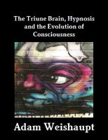 Cover for 'The Triune Brain, Hypnosis and the Evolution of Consciousness'