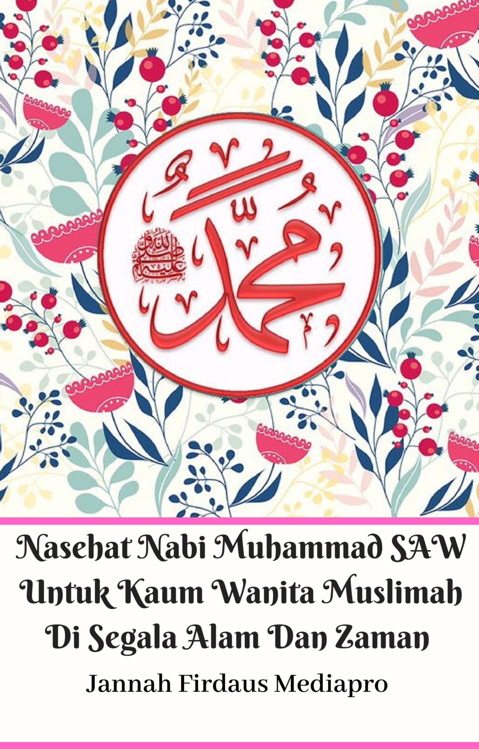 Smashwords – Nasehat Nabi Muhammad SAW Untuk Kaum Wanita Muslimah Di