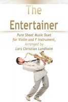 Pure Sheet Music - The Entertainer Pure Sheet Music Duet for Violin and F Instrument, Arranged by Lars Christian Lundholm