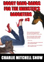 Charlie Mitchell Snow - Doggy Gang-Bangs for the Minister's Daughters, Part 3