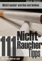 Cover for '111 Nichtraucher Tipps - Nichtraucher werden … und bleiben'