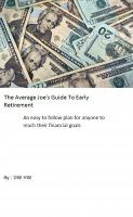 D.W. H.W. - The Average Joe's Guide to Early Retirement