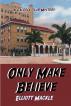 Only Make Believe by Elliott Mackle