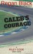 Caleb's Courage by Regan Black