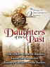 Daughters of the Past: A Historical Fiction Anthology by Nola Li Barr, Louisa Bauman, Lauren Lee Merewether, Kimberly C. Miller, & Gracie Stathers