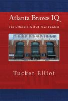 Tucker Elliot - Atlanta Braves IQ: The Ultimate Test of True Fandom