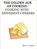 Marco Anthony - The Golden Age of Cooking: Cooking with Different Cheeses
