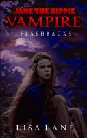 Lisa Lane - Jane the Hippie Vampire: Flashbacks