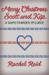 Merry Christmas Scott & Kip: A Game Changer Epilogue by Rachelle Reid