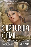 S.E. Smith - Capturing Cara (Dragon Lords of Valdier: Book 2)