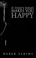 Derek Elkins - If That's What Makes You Happy