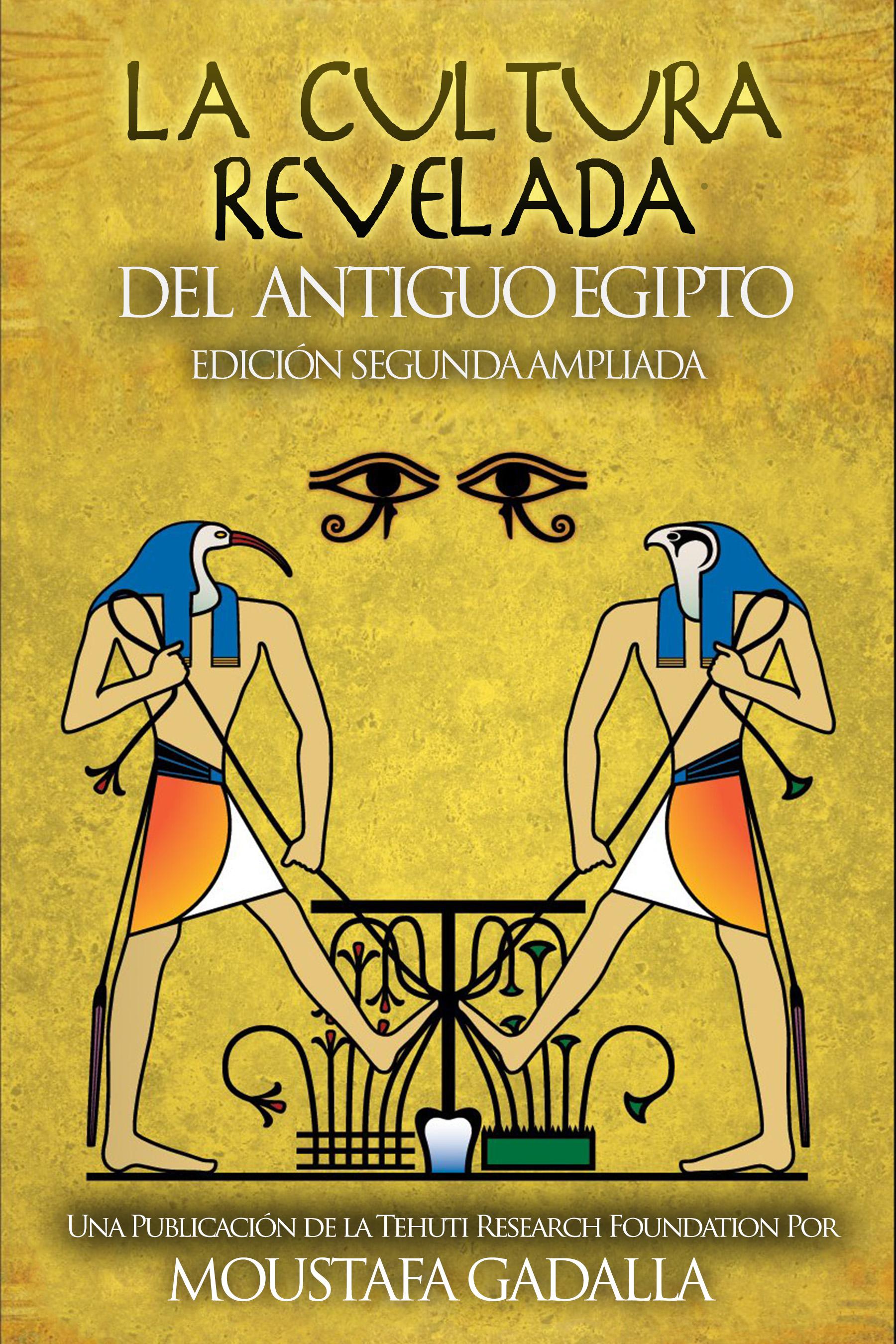 La Cultura Revelada Del Antiguo Egipto By Moustafa Gadalla