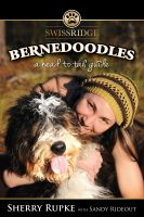 Sherry Rupke - Bernedoodles:  A Head to Tail Guide