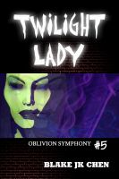 Cover for 'Twilight Lady: Oblivion Symphony #5'