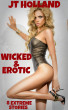 Wicked & Erotic - 8 Extreme Stories by JT Holland