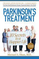 Michael S. Okun M.D. - Parkinson's Treatment English Edition: 10 Secrets to a Happier Life