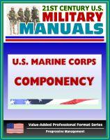 Progressive Management - 21st Century U.S. Military Manuals: U.S. Marine Corps (USMC) Componency