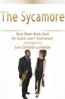 Pure Sheet Music - The Sycamore Pure Sheet Music Duet for Guitar and F Instrument, Arranged by Lars Christian Lundholm