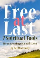 Cover for 'Free At Last: 7 Spiritual Tools for conquering your addictions'