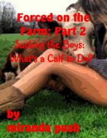 Miranda Push - Forced on the Farm: Part 2 / Sucking the Boys: What's a Calf to Do? (taboo farm animal erotica)