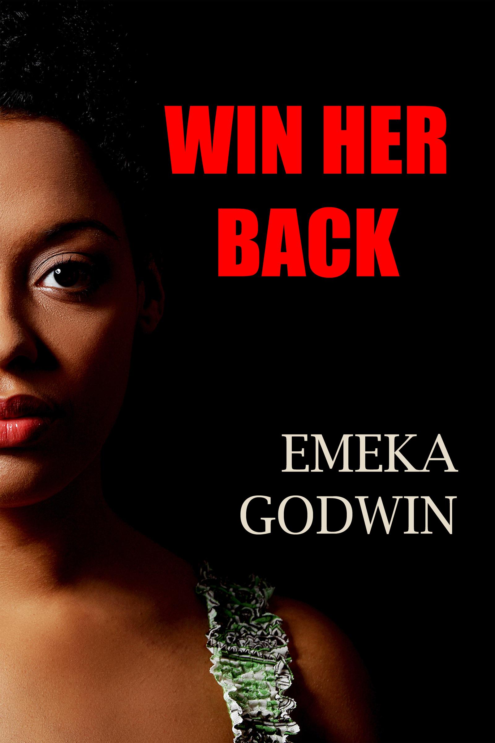 Win Her Back, an Ebook by Emeka  O Godwin