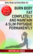 1094 True Activators to Burn Body Fat Completely and Maintain a Slim Physique Permanently by Nicholas Mag