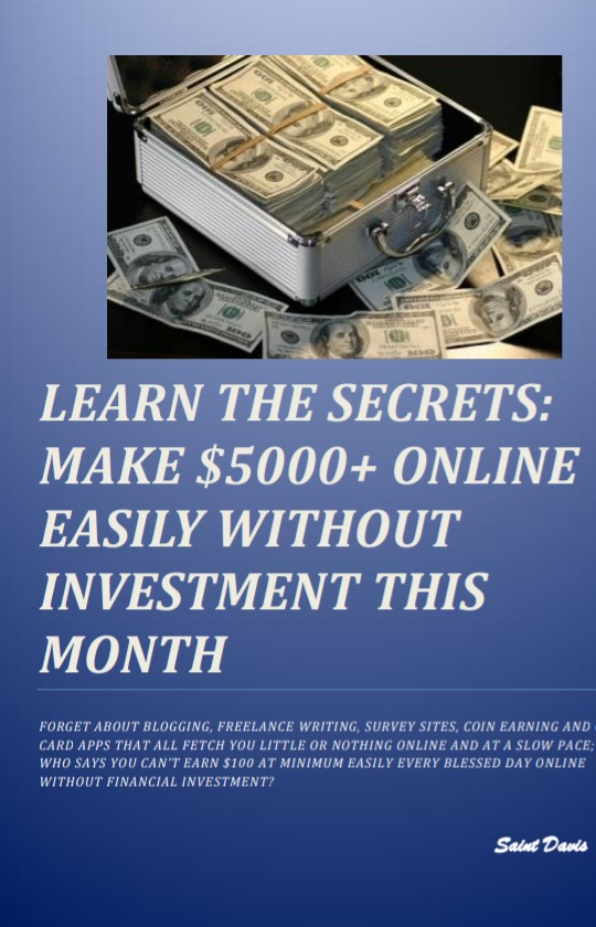 Learn the secrets: make $5000 online without investment this month, an  Ebook by Davis Saint