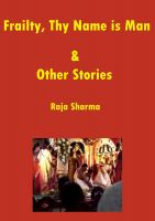 Raja Sharma - Frailty, Thy Name is Man & Other Stories
