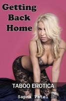 Sapna Patel - Getting Back Home (Taboo Erotica)
