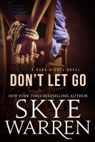 Skye Warren - Don't Let Go: A Dark Erotic Romance Novel